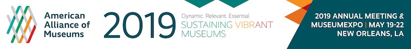 American alliance of museums 2019 Annual meeting & museumexpo New Orleans